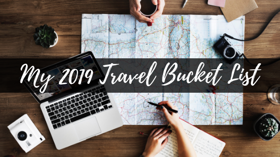 my 2019 travel bucket list