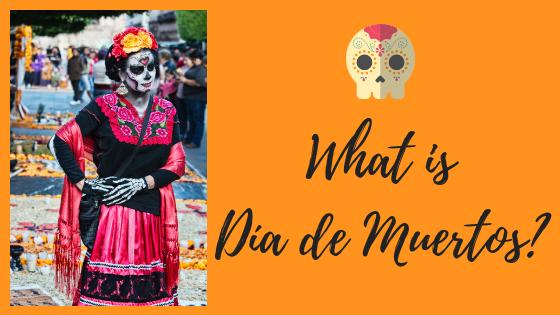 What is Día de Muertos1.png